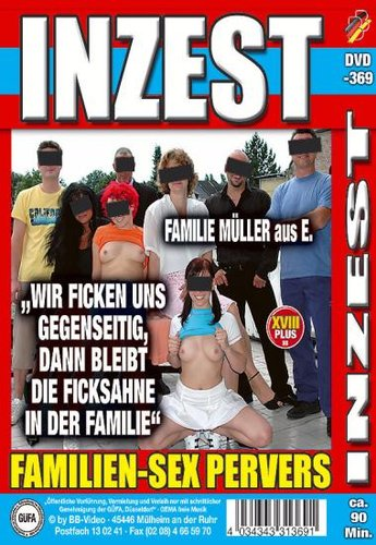 Re Inzest - Die Schmutzigste Familie Deutschlands.