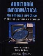 Auditoria Informática, Un Enfoque Práctico por Mario Piattini & Emilio del Peso