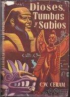 Dioses, tumbas y sabios - C. W. Ceram [PDF | Español | 10.49 MB]